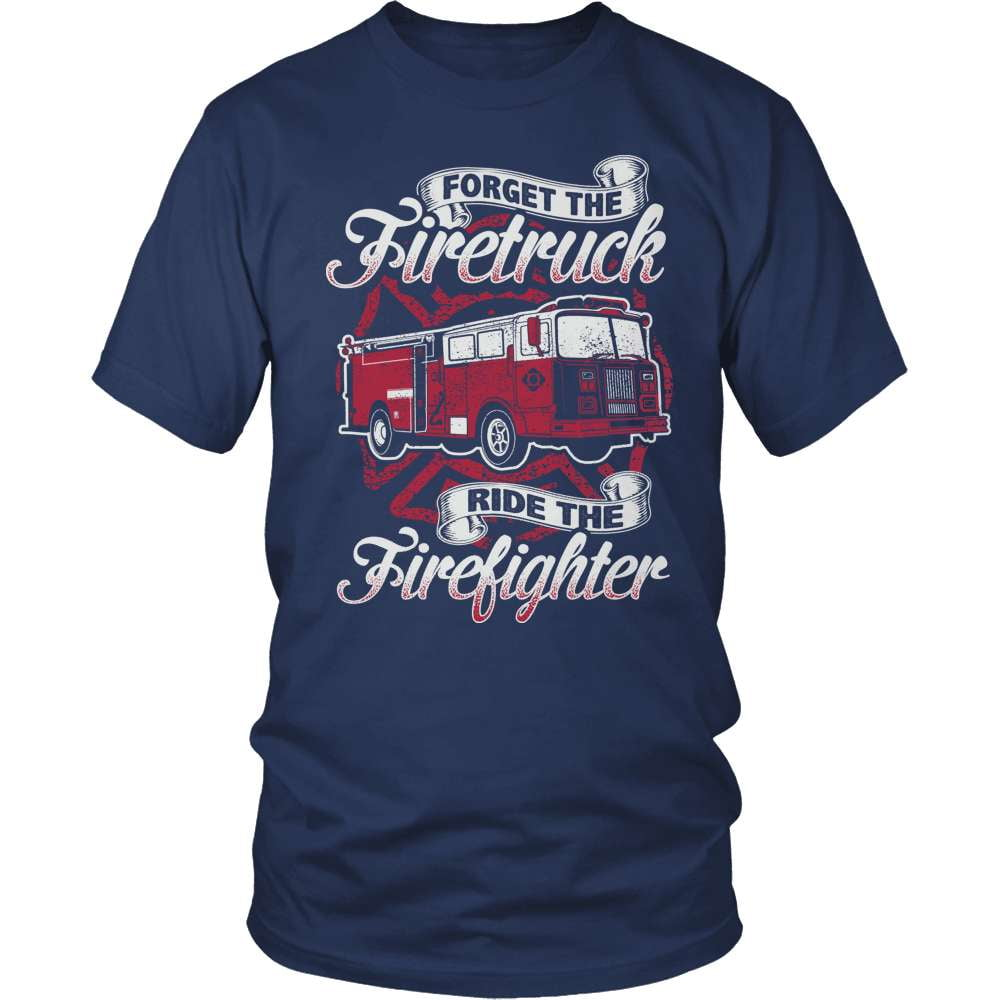 Firefighter T-Shirt Design - Forget The Firetruck