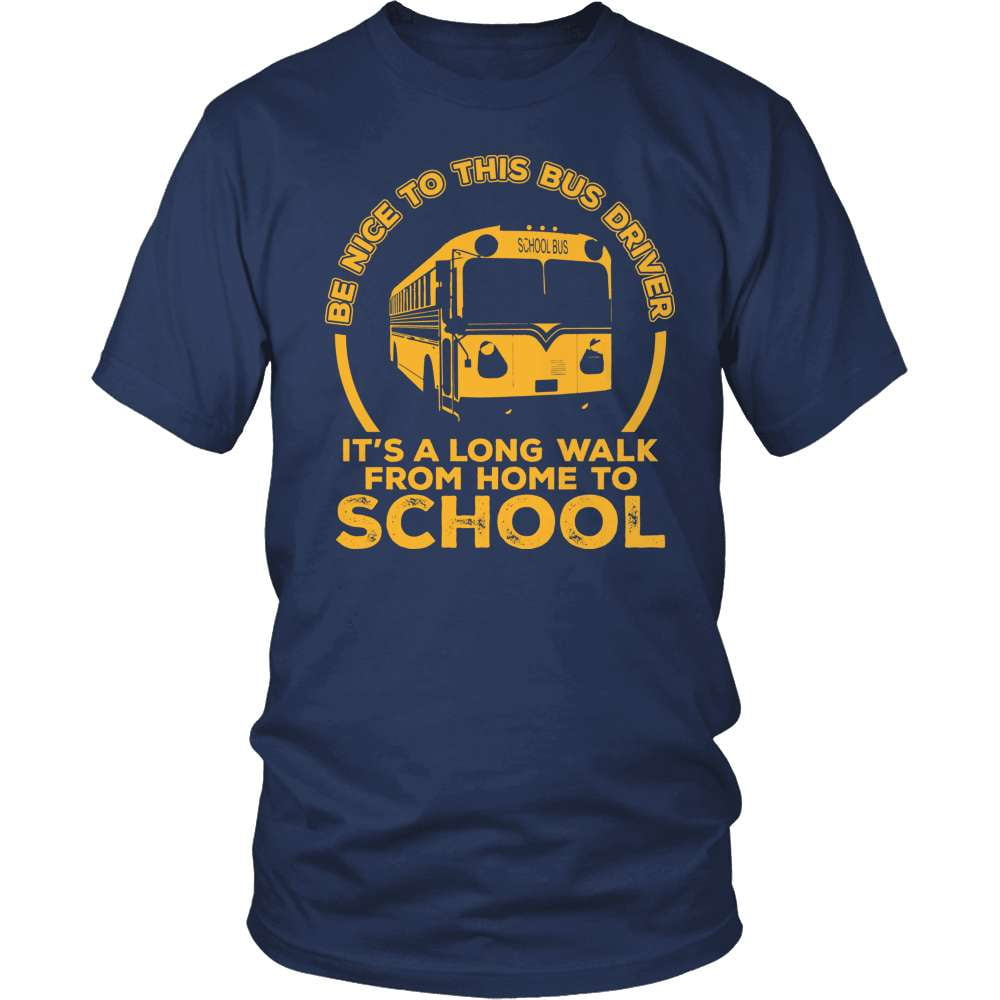 School Bus Driver T-Shirt Design - It's A Long Walk From Home To School!