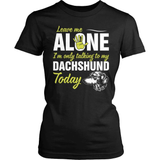 Dachshund T-Shirt Design - I'm Only Talking To My Dachshund Today