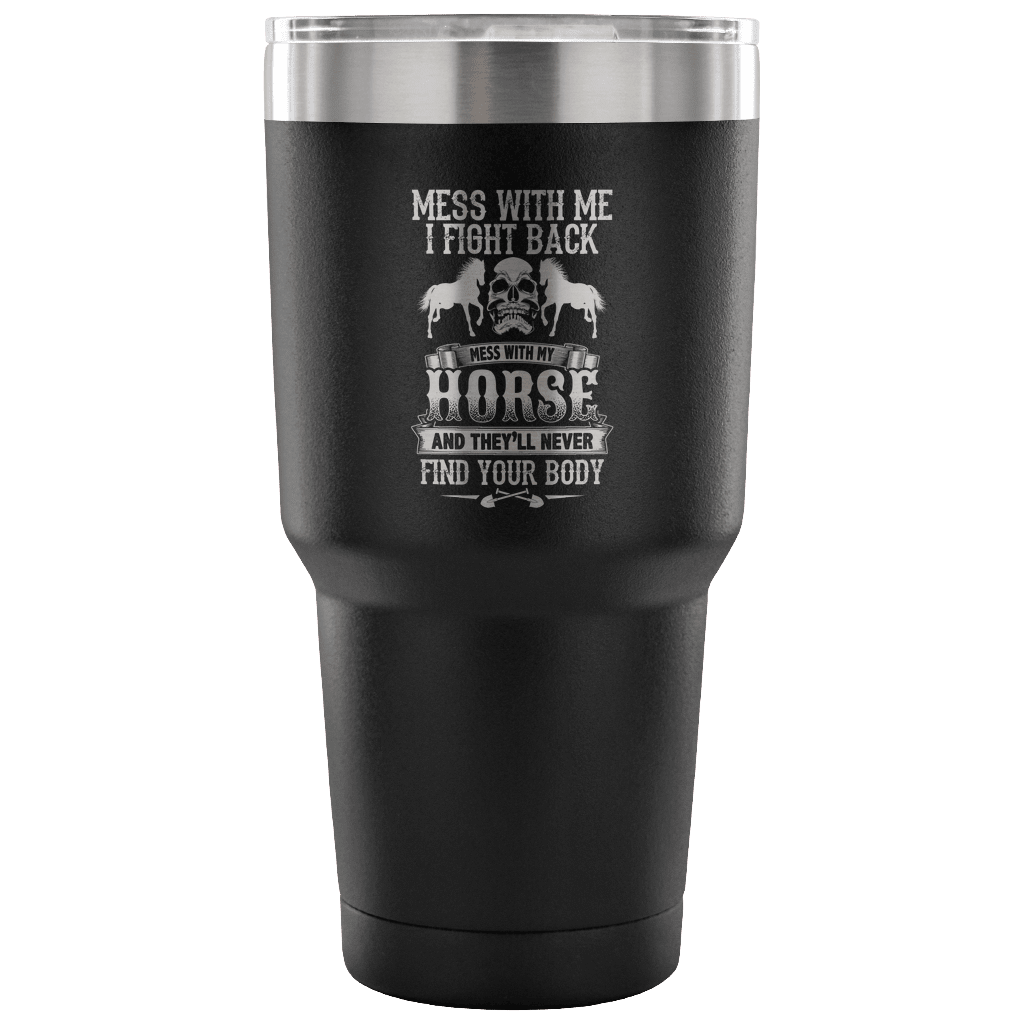Don't Mess With My Horse - Luxury Travel Mug