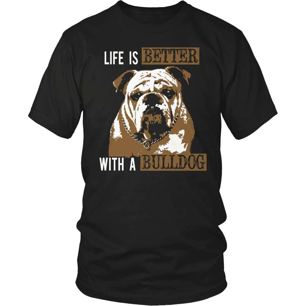 Bulldog T-Shirt Design - Life Is Better - snazzyshirtz.com