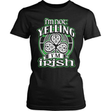 Irish T-Shirt Design - I'm Not Yelling I'm Irish!