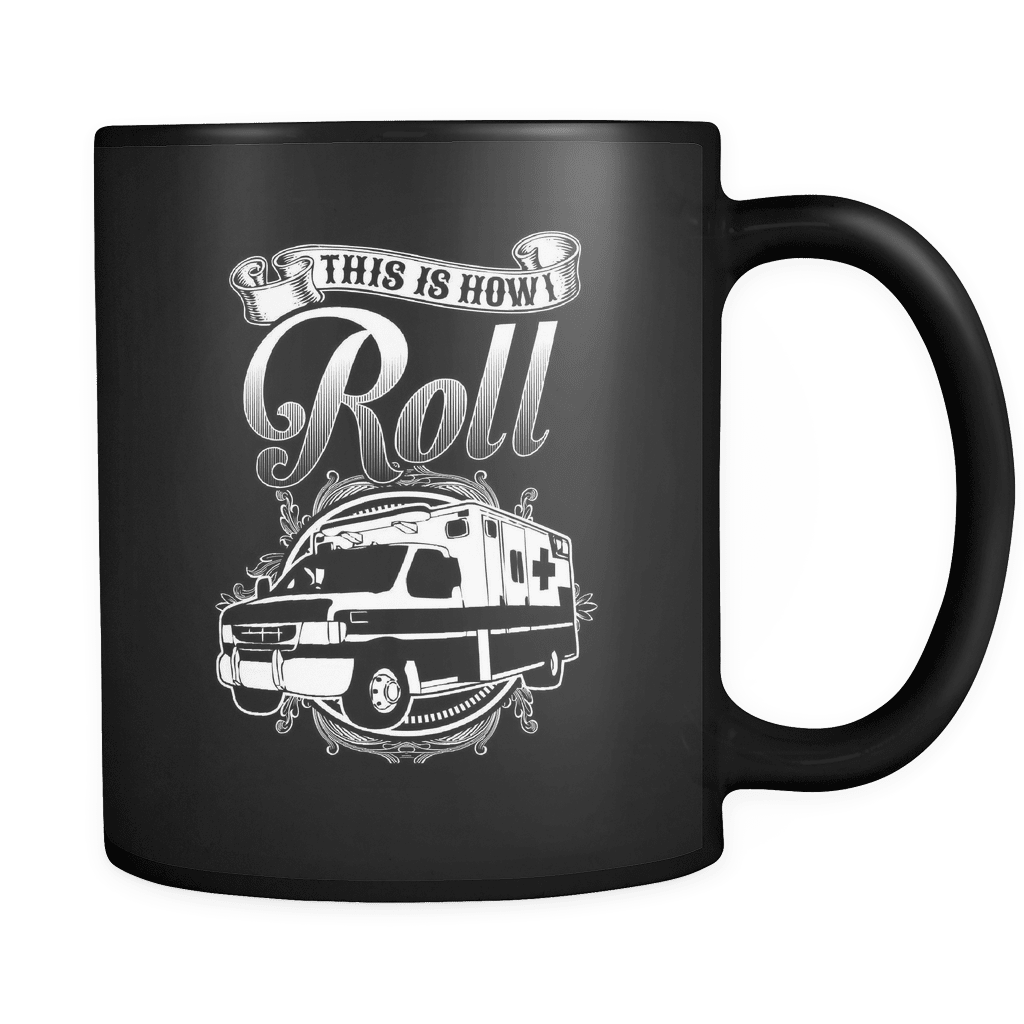 This Is How I Roll - Luxury EMT Mug