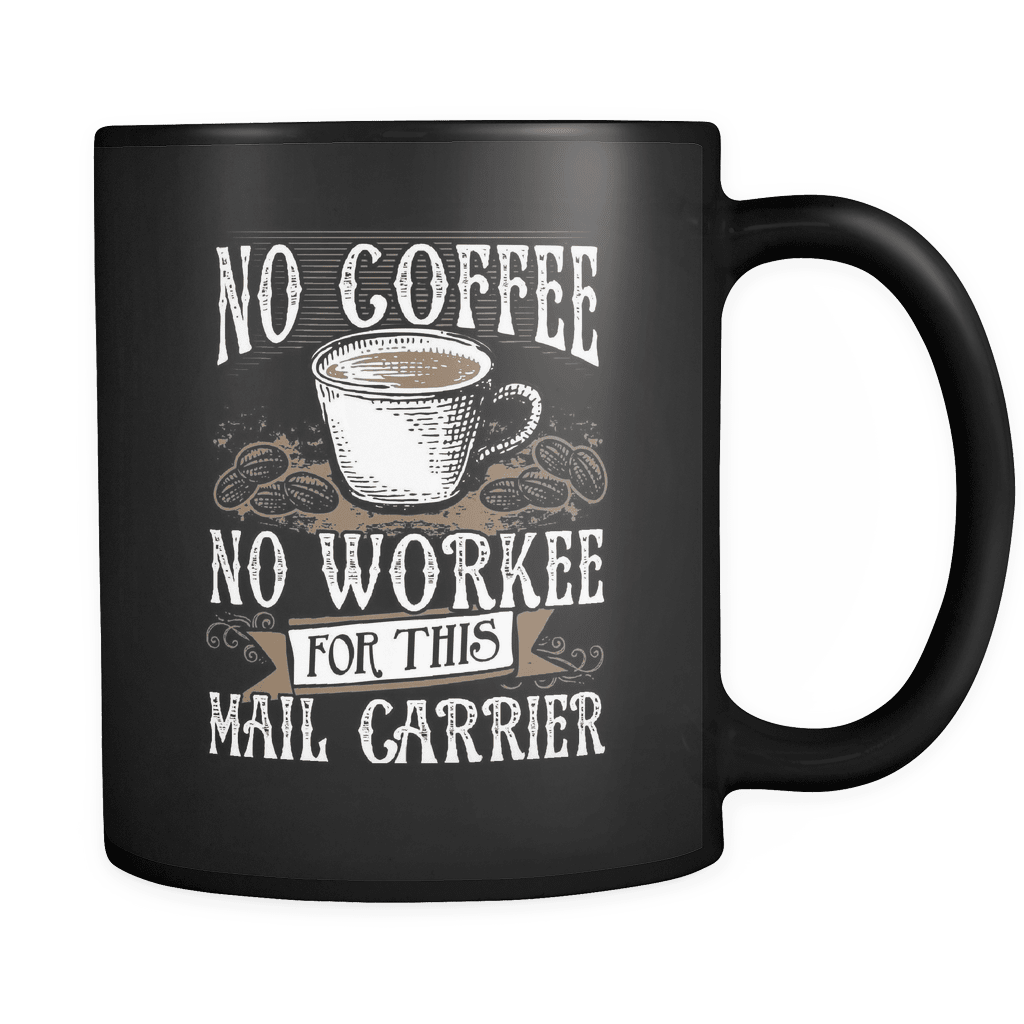 No Coffee No Mail - Luxury Mail Carrier Mug