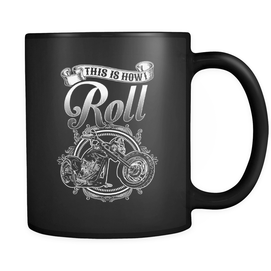 This Is How I Roll - Luxury Biker Mug