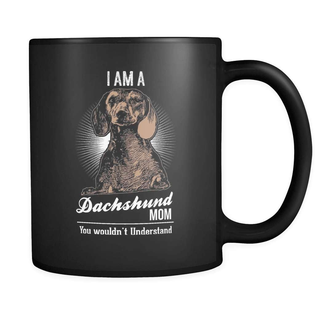 Dachshund Mom Wouldn't Understand - Luxury Mug