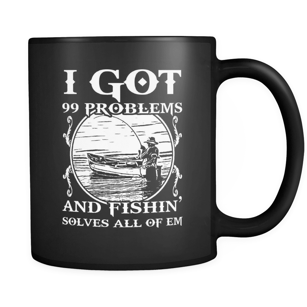 99 Problems - Luxury Fishing Mug