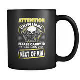 Next Of Kin - Luxury Gun Mug