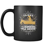 Not Meant To Be Tamed! - Luxury Country Mug