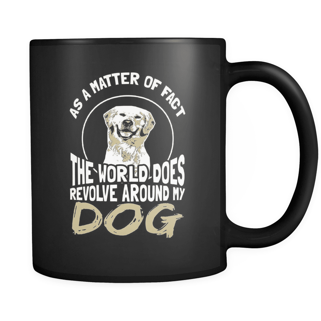 The World Does Revolve Around My Dog - Luxury Mug