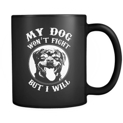 My Rottie Won't Fight - Luxury Rottweiler Mug