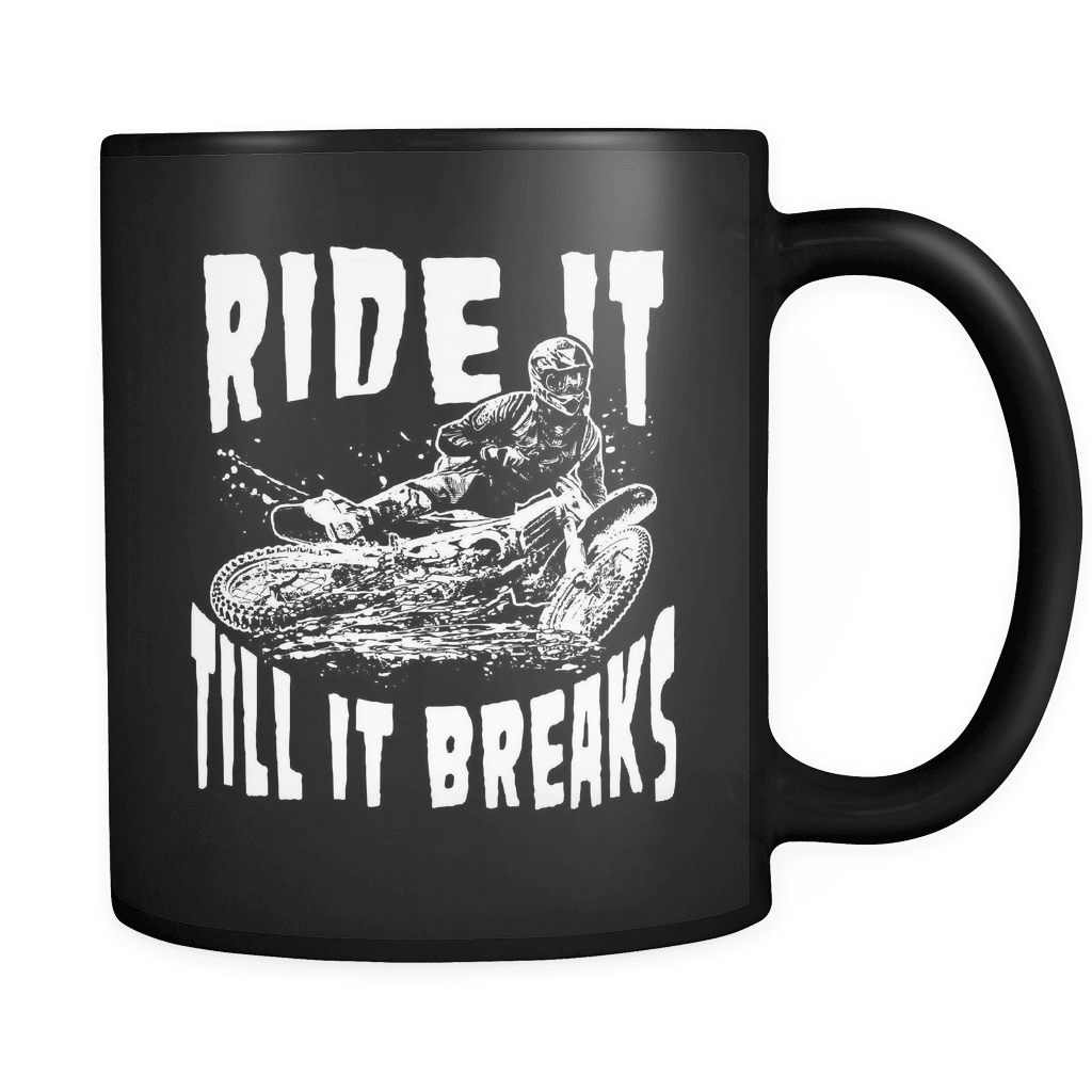 Till It Breaks - Luxury Dirt Bike Mug