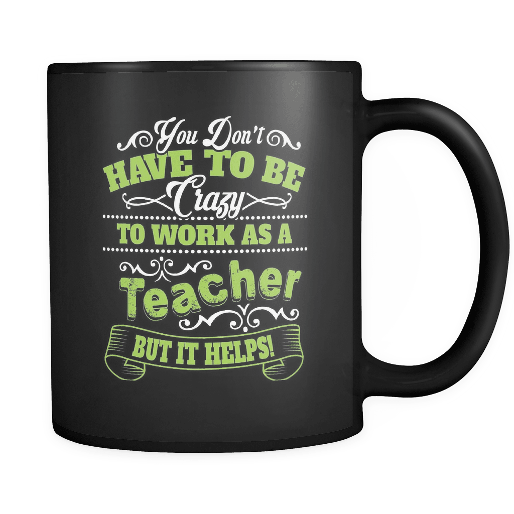 To Work As Crazy Teacher - Luxury Mug