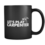 Let's Play Carpenter - Luxury Mug
