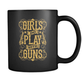 Girls Do Play - Luxury Gun Mug