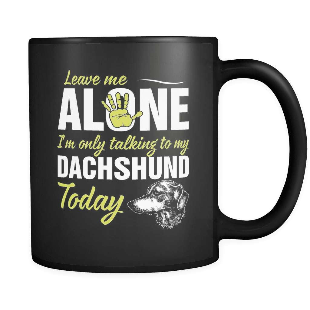 I'm Only Talking To My Dachshund Today - Luxury Mug