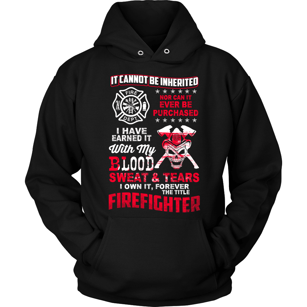 Firefighter T-Shirt Design - It Cannot Be Inherited