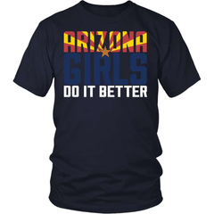 Arizona Shirt - Arizona Girls Do It Better - snazzyshirtz.com