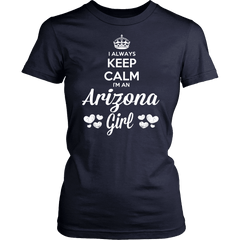 Arizona T-Shirt Design - Keep Calm I'm An Arizona Girl