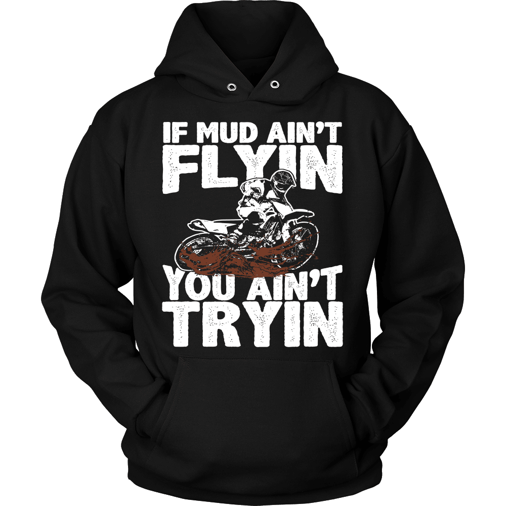 Dirt Bike T-Shirt Design - If Mud Ain't Flyin