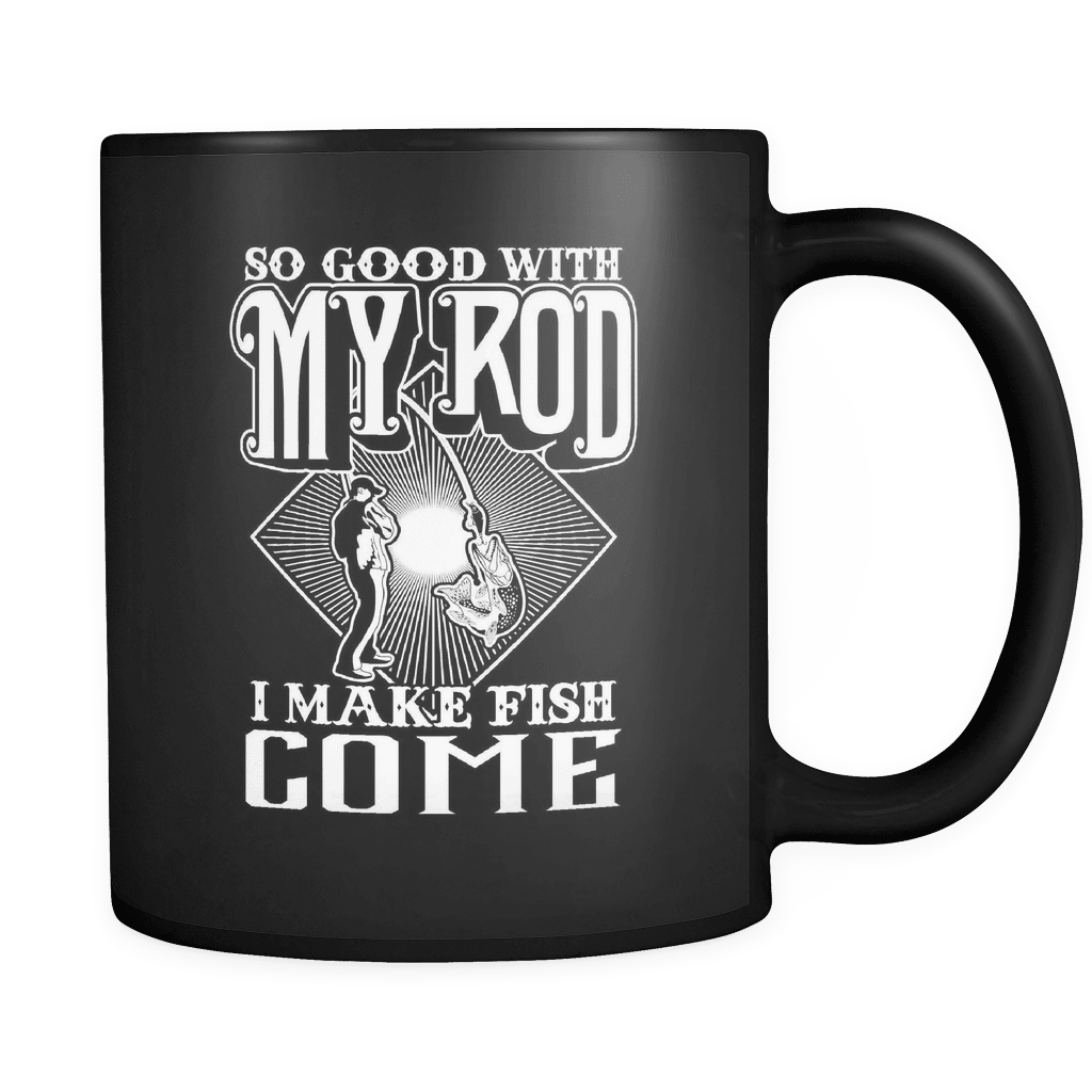 So Good With My Rod - Luxury Fishing Mug