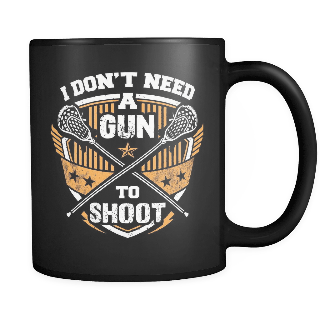 I Don't Need A Gun - Luxury Lacrosse Mug