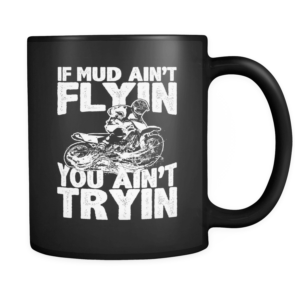 You Ain't Tryin - Luxury Dirt Bike Mug