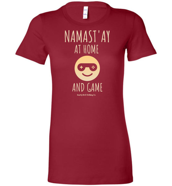 Namast'ay At Home and Game - Ladies Fitted Tee