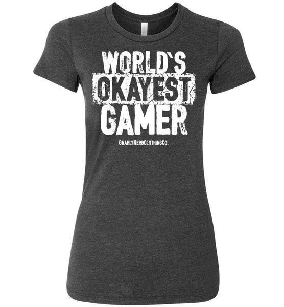 World's Okayest Gamer - Ladies Fitted Tee