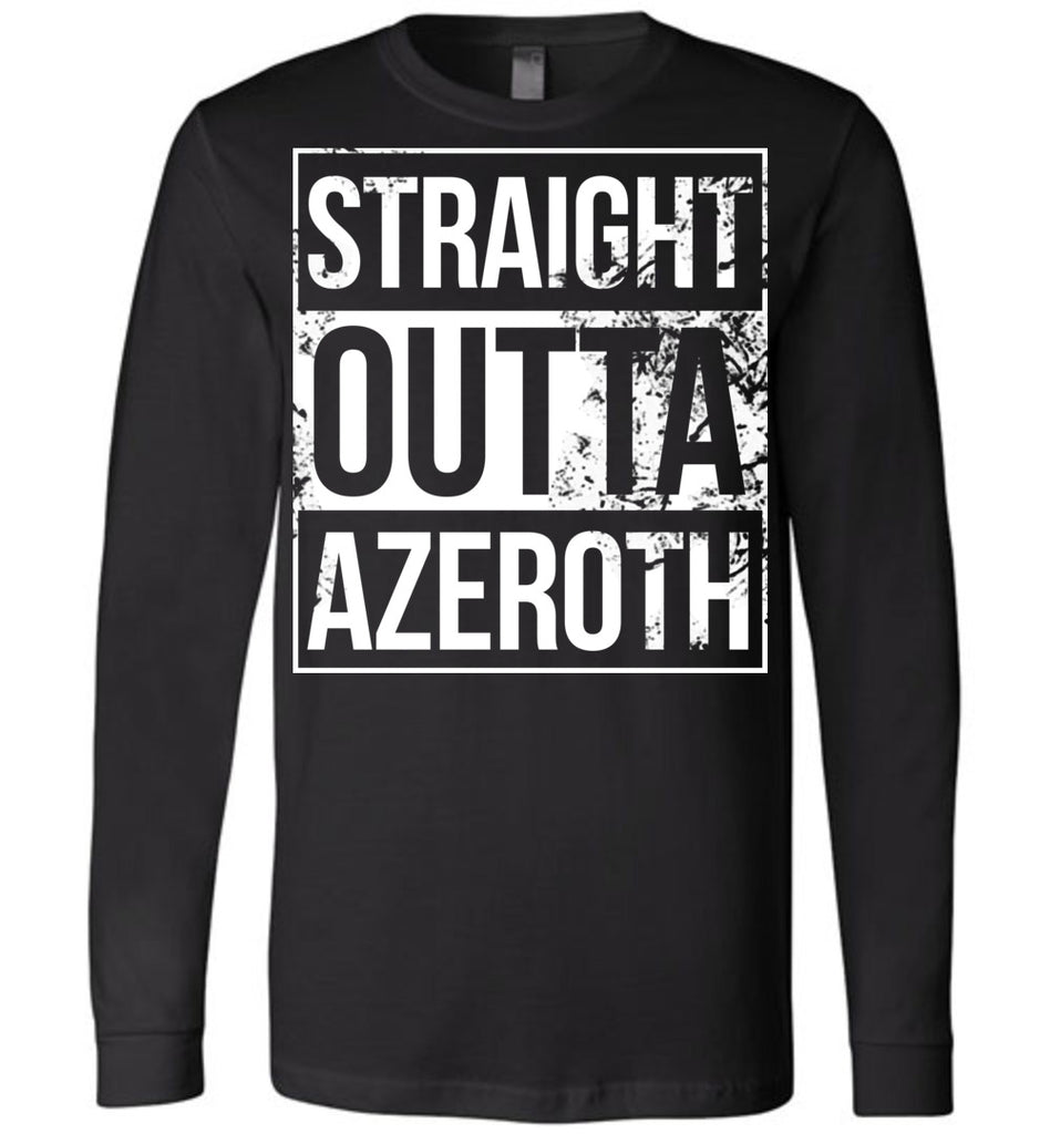 Straight Outta Azeroth - Long Sleeve Tee