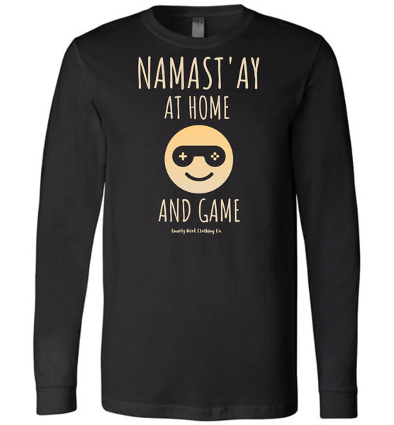 Namast'ay At Home and Game - Long Sleeve Tee