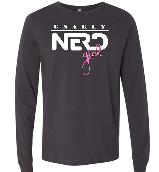 Gnarly Nerd Girl - Long Sleeve Tee