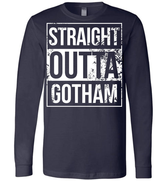 Straight Outta Gotham - Long Sleeve Tee
