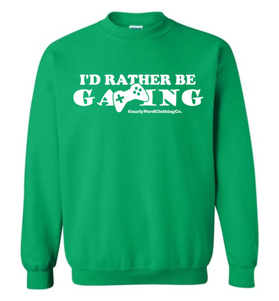 I'd Rather Be Gaming - Sweatshirt