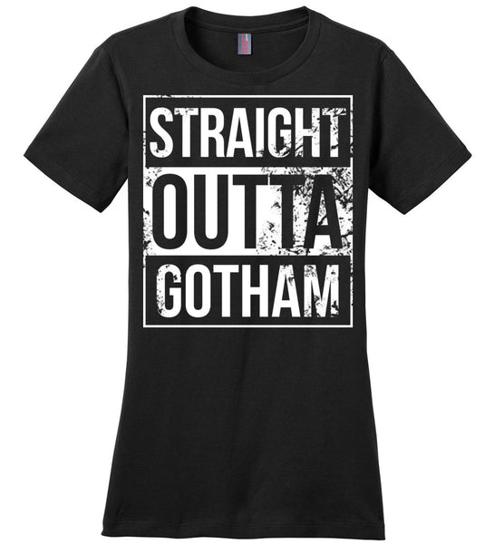 Straight Outta Gotham - Ladies Casual Tee