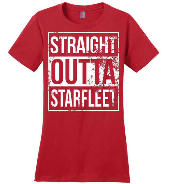 Straight Outta Starfleet - Ladies Casual Tee