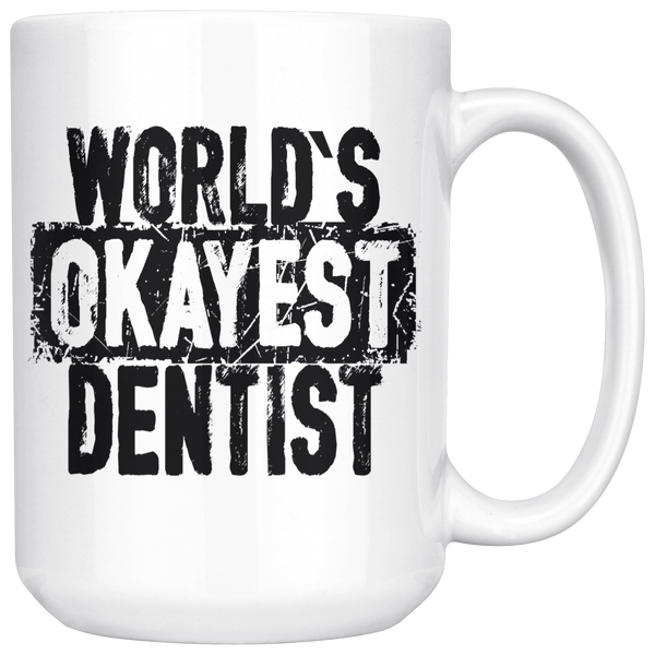 World's Okayest Dentist