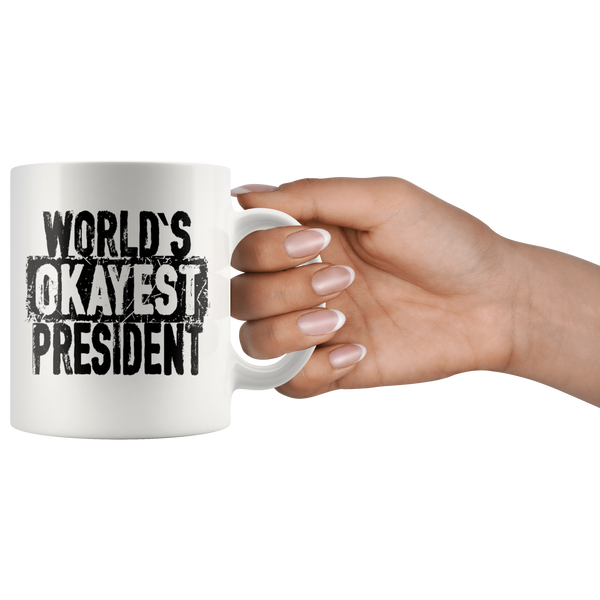 World's Okayest President