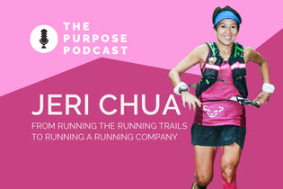 The PURPOSE Podcast 14: Jeri Chua, from running the running trails to running a running company