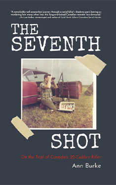 The Seventh Shot: On the Trail of Canada's .22-Calibre Killer