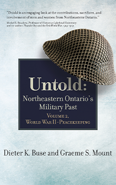 Untold: Northeastern Ontario's Military Past, Volume 2, World War II - Peacekeeping