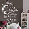 Shoot For the Moon, Land Among the Stars Quote - 1 Color - Dana Decals