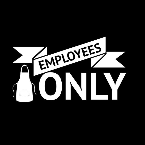 Employees Only Sign with Apron in White SALE ITEM - Dana Decals