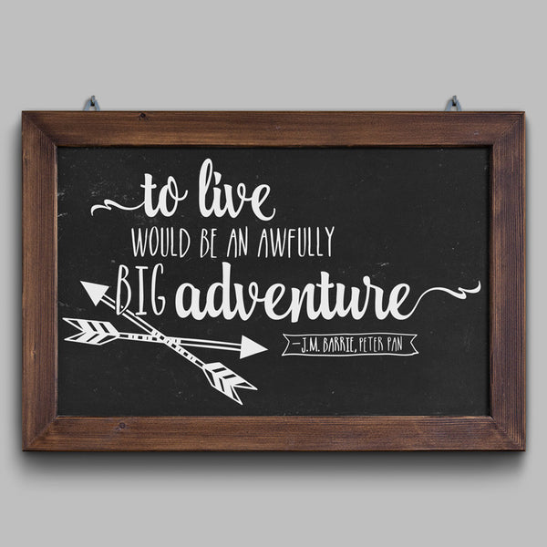 Peter Pan To Live Would Be an Awfully Big Adventure Quote - Dana Decals