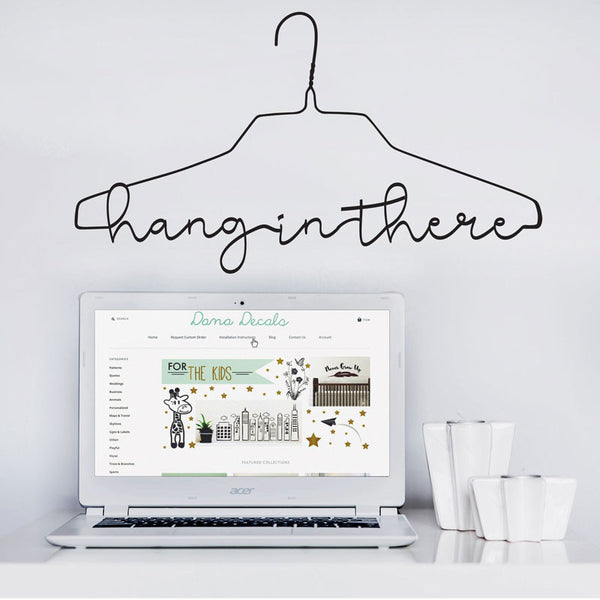 Hang In There Hanger Quote - Dana Decals