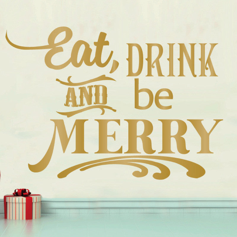 Eat, Drink, And Be Merry Holiday Quote - Dana Decals - 1