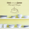 Words Cannot Espresso Kitchen Quote - Dana Decals - 2