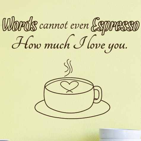 Words Cannot Espresso Kitchen Quote - Dana Decals - 1