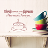Words Cannot Espresso Kitchen Quote - Dana Decals - 3