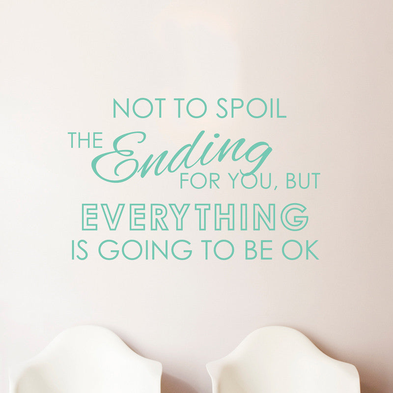 Everything Is Going To Be Ok Quote Wall Decal Shop At Dana Decals